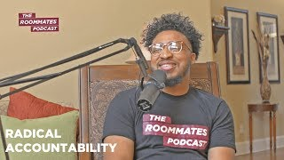 The Roommates Talk Biggest Red Flags, Radical Accountability, Life Coaching + More
