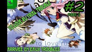 [FR] ARRIVEE EN EAUX TROUBLES   To Love Ru Trial Trouble #2 Part 3 [HD]