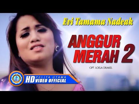 Download Lagu Evi Tamama Nadeak - ANGGUR MERAH 2 (Official Music Video) MP3 Free