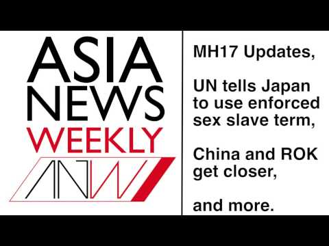 MH17 Updates, Enforced Sex Slaves, and Asian Cyber Security - ASIA NEWS WEEKLY