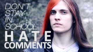 "Reacting to ""Don't Stay in School"" hate comments"