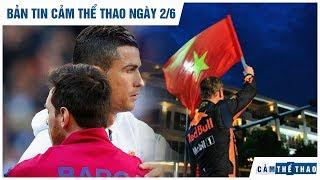 Bản tin Cảm Thể Thao ngày 2/6 | Messi nhớ Ronaldo, Vietnam GP mở bán gói vé F1 2020