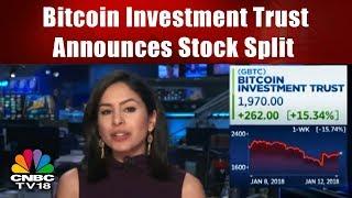 Bitcoin Investment Trust Announces Stock Split | CNBC TV18