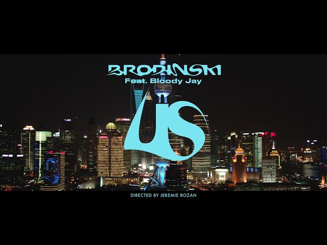 BRODINSKI feat. BLOODY JAY - US (Official Video)