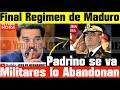 PADRINO se Va a España, Maduro se Desmorona, Etapa Final del Régimen de Maduro