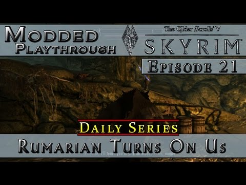 Modded Skyrim Daily Series :: Rumarian Turns On Us :: E21