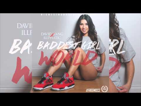 David Yang - Baddest Girl In The World Ft. Illphatic