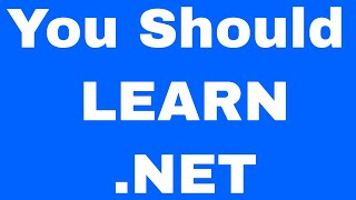 You Should Learn .NET