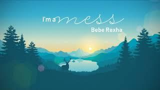Bebe Rexha | I'm A Mess Lyrics + Vietsub