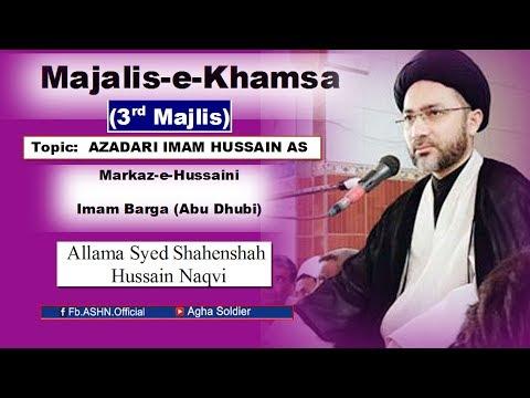 Majalis-e-Khamsa: Topic: AZADARI IMAM HUSSAIN (a.s) by Allama Shahenshah Hussain Naqvi (3rd Majlis)
