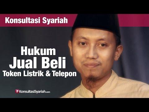 Konsultasi Syariah: Hukum Jual Beli Token Listrik & Telepon - Ustadz Ammi Nur Baits