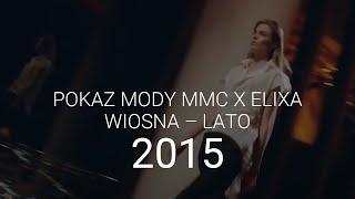 MMC - Pokaz wiosna-lato 2015