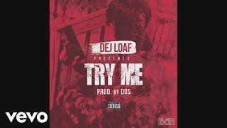download lagu Dej Loaf - Try Me gratis
