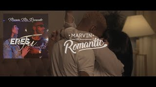 Marvin Mr.Romantic Eres Tú  {Video Oficial}