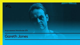 Anjunabeats Worldwide 678 with Gareth Jones