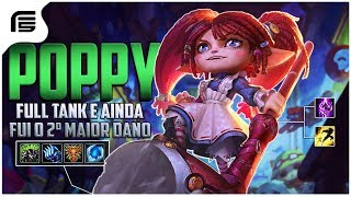 FUI O SEGUNDO MAIOR DANO FAZENDO FULL TANK - POPPY TOP GAMEPLAY - League of Legends - [ PT-BR ]