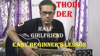 download lagu Thodi Der - Half Girlfriend  Easy Guitar Chords gratis