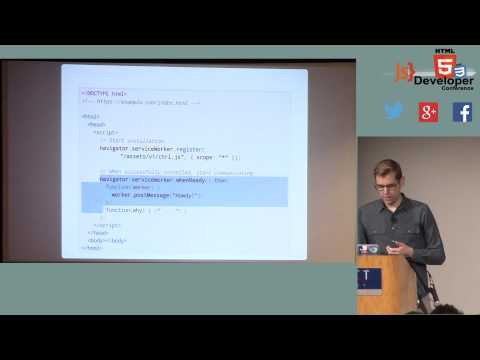 HTML5DevConf may 2014: Alex Russell, Google: Service Workers: Offline Now(ish)!
