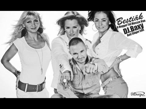 Bestiák - A Reggel Túl Messze Van (DJ.Baxy Anti Sláger Edit) OFFICIAL MUSIC