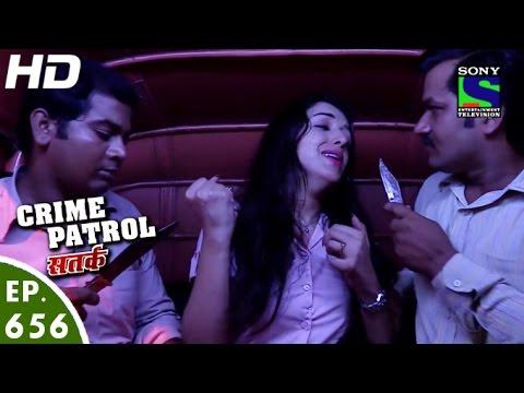 Crime Patrol - क्राइम पेट्रोल सतर्क - Sanak - Episode 656 - 13th May, 2016 thumbnail