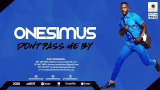 Onesimus - Dont Pass Me By