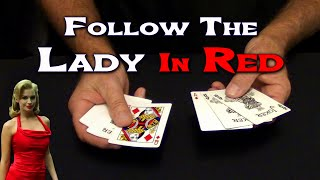 Follow The Lady in Red (5 Card Monte?) ~ An In Depth Tutorial