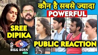 Who Is More POWERFUL? | Sreesanth Vs Dipika | PUBLIC REACTION | Bigg Boss 12