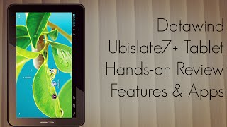 Datawind Ubislate 7+ Tablet Hands-on Review Features & Apps