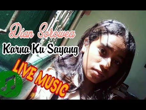 Karna Ku Sayang - Near ft. Dian sorowea (Live Music)