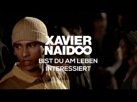 Xavier Naidoo - Bist du am Leben interessiert [Official Video] Music Videos