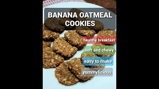 HEALTHY BANANA OATMEAL COOKIES | GOOD DIET RECIPE | SOFT AND CHEWY| MAY BREAKFAST KANA