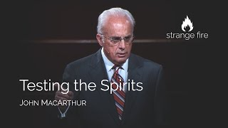 Testing the Spirits (John MacArthur) Strange Fire Conference