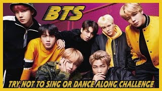 BTS- TRY NOT TO SING OR DANCE ALONG CHALLENGE♡ (HARD VERSION)