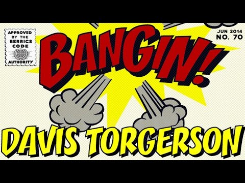 Davis Torgerson - Bangin!