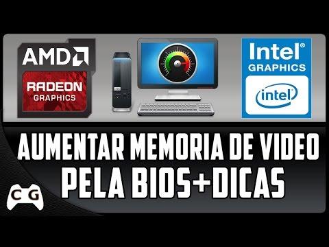 Como Aumentar a Memoria Dedicada da Placa de Vídeo Intel HD Graphics Pela Bios + Dicas 2017