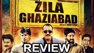 Zilla Ghaziabad - Zila Ghaziabad - LATEST BOLLYWOOD HINDI MOVIE REVIEW