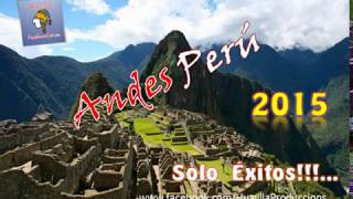 Andes Perú 2015  ▷ ♪ Mix Son del Cusco ♪✓