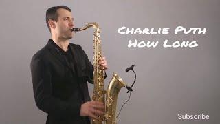 Download Lagu Charlie Puth - How Long [Saxophone Cover] by Juozas Kuraitis Gratis STAFABAND