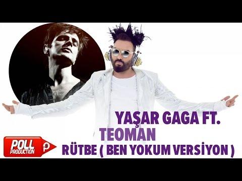 Yaşar Gaga Ft. Teoman - Rütbe ( Ben Yokum Versiyon ) - ( Official Audio )