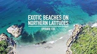 Exotic Beaches On Northern Latitudes - Ep. 133 RAN Sailing