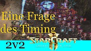Eine Frage des Timing - Starcraft 2: Legacy of the Void 2v2 [Deutsch | German]