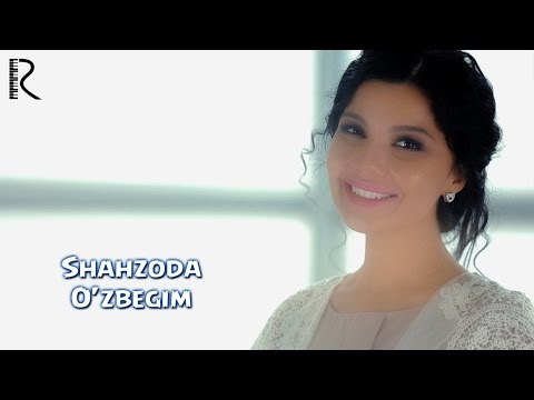 Shahzoda O'zbegim music videos 2016