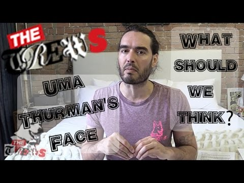 Uma Thurman's Face: What Should We Think? Russell Brand The Trews (E256)