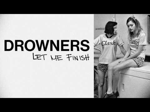 Drowners – Let Me Finish (Official)