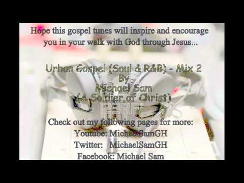 Urban Gospel Mix (soul & R&b) - Mix 2 video