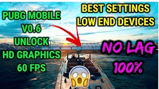 PUBG Mobile v0.6 Best settings Unlock HD Graphics 60fps Low end Device 4.17 MB