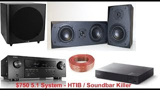 $750 Recommended 5.1 Surround System That Destroys a HTIB & Soundbar