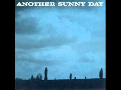 Another Sunny Day - I Dont Suppose Ill Get A Second Chance