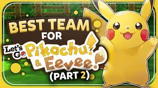 Best Team for Let's Go Pikachu/Eevee: Pikachu Edition