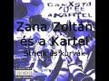 Ganxsta Zolee és a Kartel - Stricik és kurvák